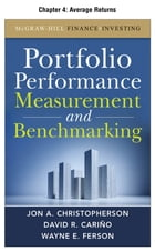 Portfolio Performance Measurement and Benchmarking, Chapter 4 - Average Returns by Jon A. Christopherson