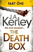 The Death Box: Part 1 of 3 (Chapters 1–12) (Carson Ryder, Book 10) by J. A. Kerley
