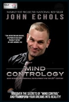 Mind Contrology: Mind Science and Personal Development for the 21st Century by John Echols