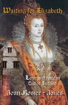 Waiting For Elizabeth by Joan Rosier-Jones