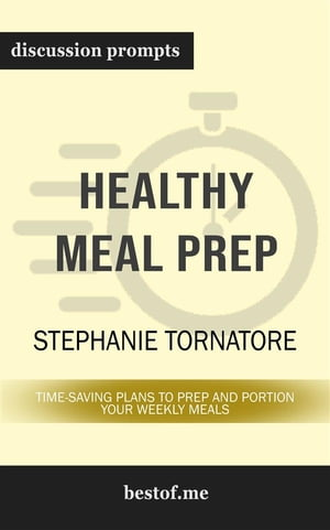 """Summary: """"The Healthy Meal Prep Cookbook: Easy and Wholesome Meals to Cook, Prep, Grab, and Go"""" by Toby Amidor 