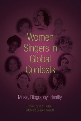 Book Women Singers in Global Contexts: Music, Biography, Identity by Ruth Hellier