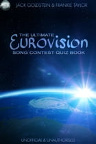 The Ultimate Eurovision Song Contest Quiz Book by Jack Goldstein