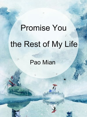 Promise You the Rest of My Life: Volume 1