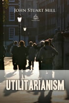 Utilitarianism by John Mill