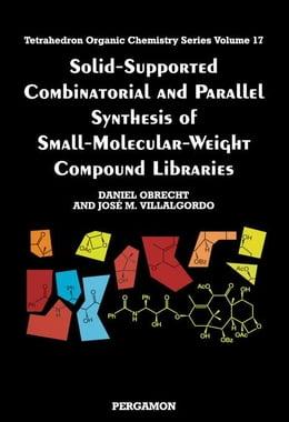 Book Solid-Supported Combinatorial and Parallel Synthesis of Small-Molecular-Weight Compound Libraries by Obrecht, D.