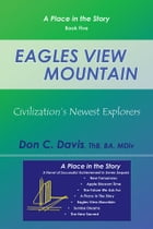 Eagles View Mountain: Civilization's Newest Explorers