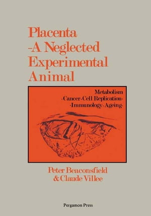 Placenta A Neglected Experimental Animal