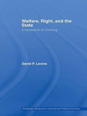 Welfare,  Right and the State A Framework for Thinking