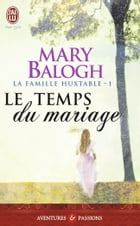 La famille Huxtable (Tome 1) - Le temps du mariage by Mary Balogh