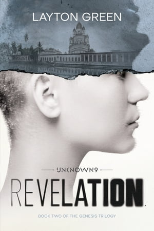 Unknown 9: Revelation: Book Two of the Genesis Trilogy de Layton Green