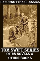 The Tom Swift Collection by Victor Appleton