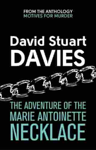 The Adventure Of The Marie Antoinette Necklace: A Case for Sherlock Holmes