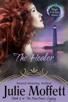 The Healer: Book 3 in The MacInness Legacy by Julie Moffett