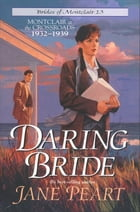 Daring Bride: Montclair at the Crossroads 1932-1939 by Jane Peart