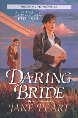 Book Daring Bride: Montclair at the Crossroads 1932-1939 by Jane Peart