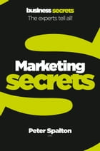 Marketing (Collins Business Secrets) by Peter Spalton