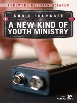 Book A New Kind of Youth Ministry by Chris Folmsbee