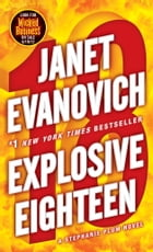 Explosive Eighteen: A Stephanie Plum Novel by Janet Evanovich