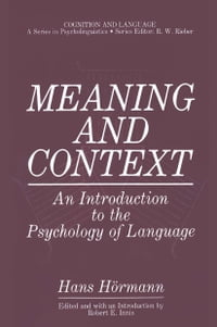 Meaning and Context: An Introduction to the Psychology of Language