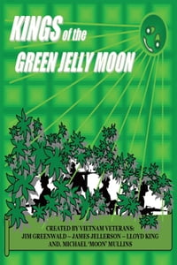 Kings of the Green Jelly Moon: The Book, Volume 1.5
