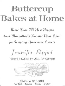 Buttercup Bakes at Home: More Than 75 New Recipes from Manhattan's Premier Bake Shop for Tempting…