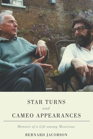 Star Turns and Cameo Appearances Memoirs of a Life among Musicians