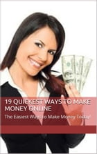 How To: 19 Quickest Ways to Earn Money Online Today!: Exact Guide to Making Money online Now! by Sarah Astarii