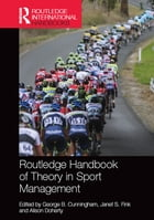 Routledge Handbook of Theory in Sport Management