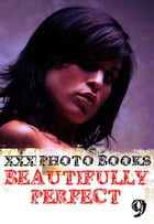 XXX Photo Books - Beautifully Perfect Volume 9 by Rachael Parker