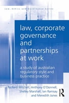 Law, Corporate Governance and Partnerships at Work: A Study of Australian Regulatory Style and…