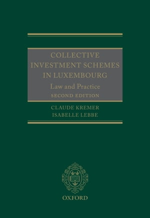 Collective Investment Schemes in Luxembourg Law and Practice