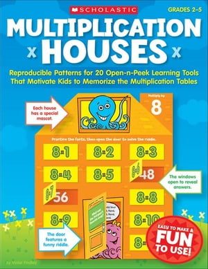 Multiplication Houses: Reproducible Patterns for 20 Open-n-Peek Learning Tools That Motivate Kids to Memorize the Multiplication Tables
