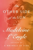 The Other Side of the Sun: A Novel by Madeleine L'Engle