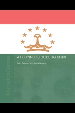 Book A Beginners' Guide to Tajiki by Baizoyev, Azim