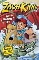 Zach King: My Magical Life by Zach King
