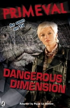 Primeval: Dangerous Dimension by Puffin
