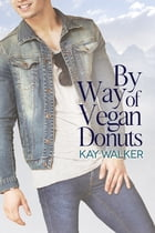By Way of Vegan Donuts by Kay Walker