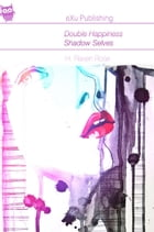 Double Happiness: Shadow Selves by H. Raven Rose