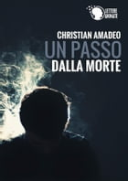 Un passo dalla morte by Christian Amadeo