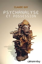 Psychanalyse et possession by Claude Guy