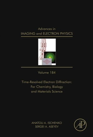 Advances in Imaging and Electron Physics Time Resolved Electron Diffraction: For Chemistry,  Biology And Material Science