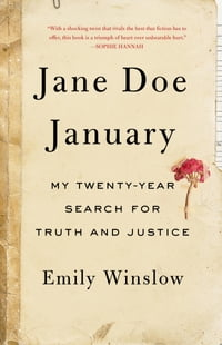 Jane Doe January: My Twenty-Year Search for Truth and Justice