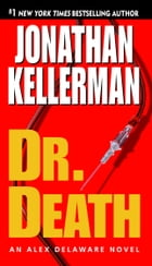 Dr. Death: An Alex Delaware Novel by Jonathan Kellerman