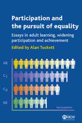 Participation and the Pursuit of Equality: Essays in Adult Learning, Widening Participation and Achievement