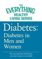 Diabetes: Diabetes in Men and Women: The most important information you need to improve your health by Adams Media