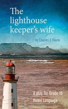 The lighthouse keeper's wife (school edition) by Charles Fourie