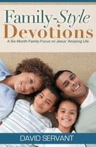 Family Style Devotions by David Servant