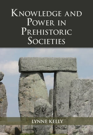 Knowledge and Power in Prehistoric Societies Orality,  Memory and the Transmission of Culture