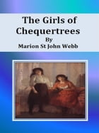The Girls of Chequertrees by Marion St John Webb